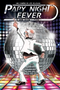 Papy Night Fever Théâtre Trianon